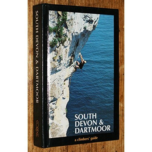 South Devon and Dartmoor: A Climbers' Guide (Pathfinder Guide)